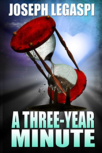 A Three-Year Minute (The Three-Year Trilogy Book 1)                                                 by Joseph Legaspi