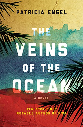 The Veins of the Ocean: A Novel                                                 by Patricia Engel