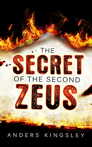 The Secret of the Second Zeus                                                 by Anders Kingsley