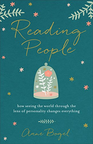 Reading People: How Seeing the World through the Lens of Personality Changes Everything by Anne Bogel