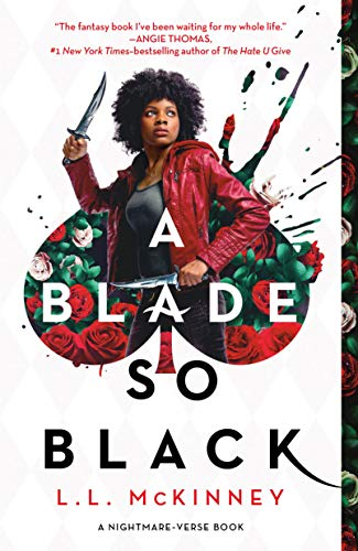 A Blade So Black (The Nightmare-Verse Book 1)                                                 by L.L. McKinney