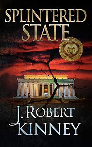 Splintered State                                                 by J. Robert Kinney