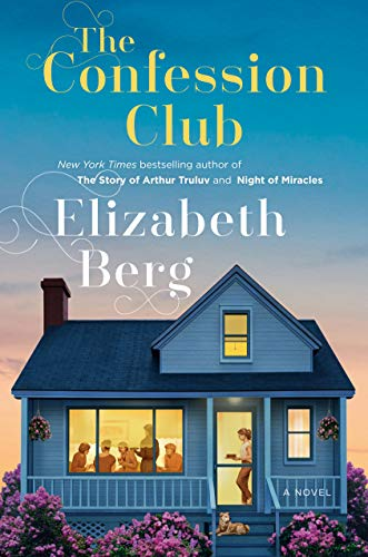The Confession Club: A Novel (Mason Book 3)                                                 by Elizabeth Berg