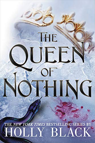 The Queen of Nothing (The Folk of the Air Book 3)                                                 by Holly Black