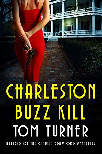 Charleston Buzz Kill (Nick Janzek Charleston Mysteries Book 2) by Tom Turner
