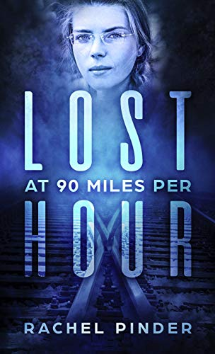 Lost at 90 mph                                                 by Rachel Pinder