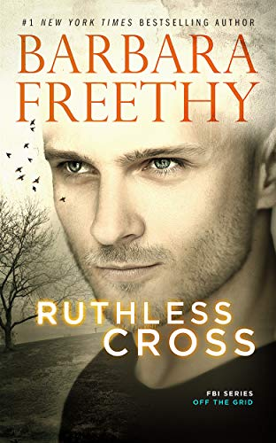 Ruthless Cross (Off The Grid: FBI Series Book 6)                                                 by Barbara Freethy
