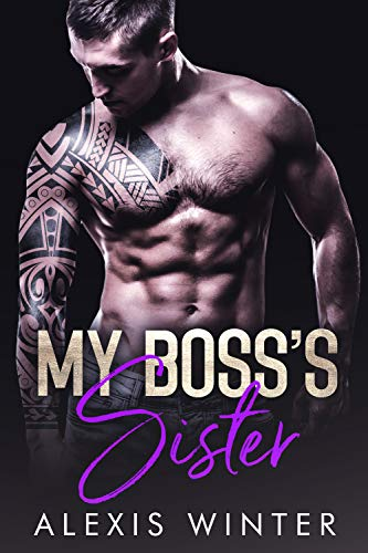 My Boss's Sister by Alexis Winter