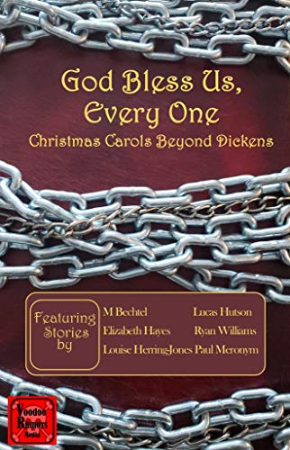 God Bless Us, Everyone: Christmas Carols Beyond Dickens                                                 by Multiple Authors