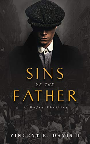 Sins of the Father: A Mafia Thriller (The Consentino Crime Saga Book 1)                                                 by Vincent B. Davis II