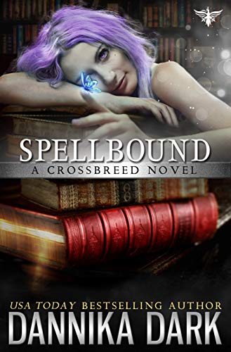 Spellbound (Crossbreed Series Book 8) by Dannika Dark