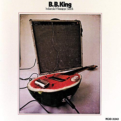 Indianola Mississippi Seeds by B. B. King