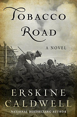 Tobacco Road: A Novel                                                 by Erskine Caldwell