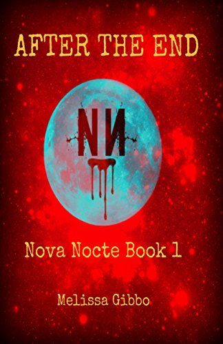 After The End (Nova Nocte Book 1)                                                 by Melissa Gibbo