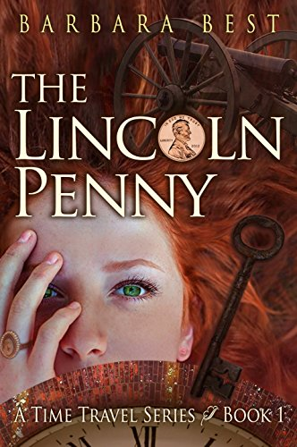 The Lincoln Penny (A Time Travel Series Book 1)                                                 by Barbara Best