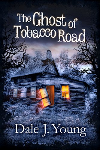 The Ghost of Tobacco Road                                                 by Dale Young