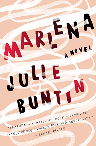 Marlena: A Novel                                                 by Julie Buntin