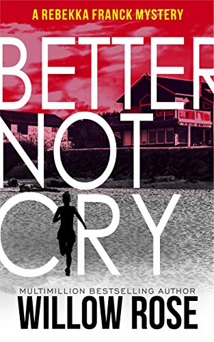 Better Not Cry by Willow Rose