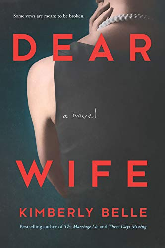 Dear Wife: A Novel                                                 by Kimberly Belle