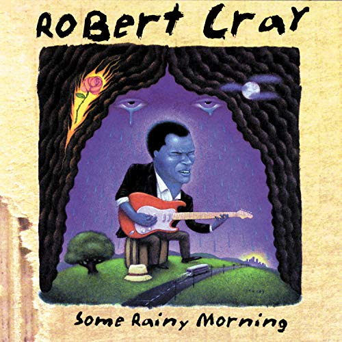 Some Rainy Morning by The Robert Cray Band