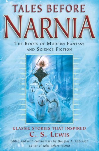 Tales Before Narnia: The Roots of Modern Fantasy and Science Fiction by Robert Louis Stevenson