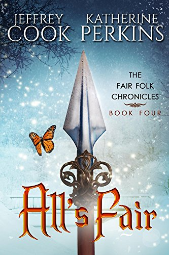 All's Fair (Fair Folk Chronicles Book 4)                                                 by Katherine Perkins
