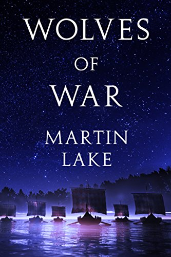 Wolves of War (Viking Chronicles Book 1)                                                 by Martin Lake