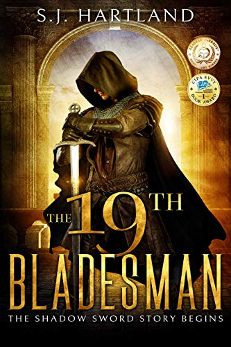 The 19th Bladesman (Shadow Sword series Book 1)                                                 by S.J. Hartland