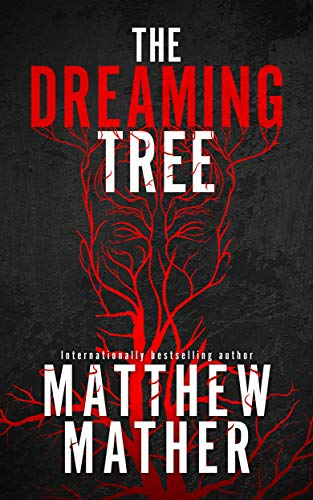 The Dreaming Tree (The Delta Devlin Novels)                                                 by Matthew Mather