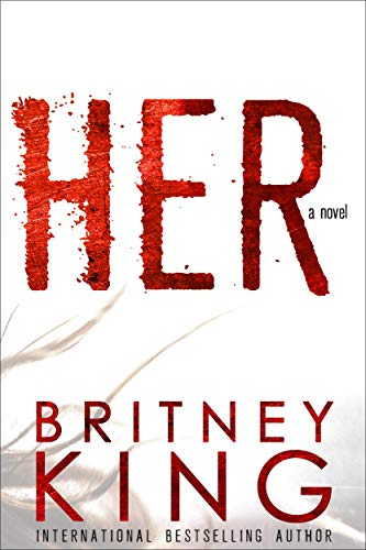 Her: A Psychological Thriller                                                 by Britney King
