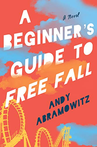 A Beginner's Guide to Free Fall                                                 by Andy Abramowitz