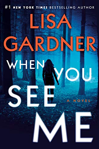 When You See Me: A Novel (Detective D.D. Warren Book 11)                                                 by Lisa Gardner