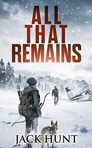 All That Remains: A Post-Apocalyptic EMP Survival Thriller (Lone Survivor Book 1)                                                 by Jack Hunt