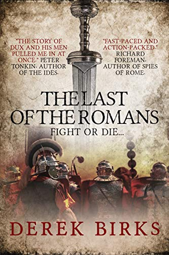 The Last of the Romans                                                 by Derek Birks
