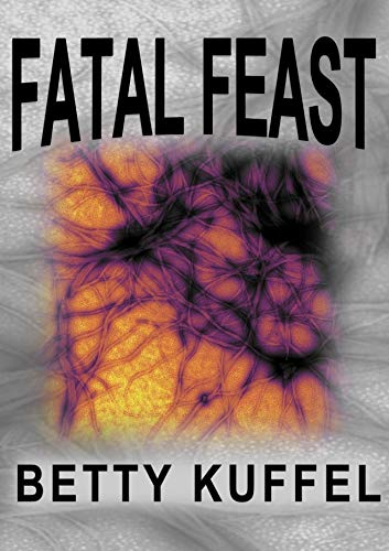 Fatal Feast                                                 by Betty Kuffel