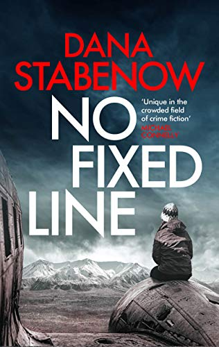 No Fixed Line (Kate Shugak Book 22)                                                 by Dana Stabenow