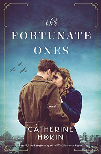 The Fortunate Ones by Catherine Hokin