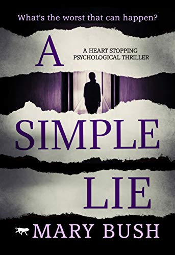 A Simple Lie: a heart stopping psychological thriller                                                 by Mary Bush