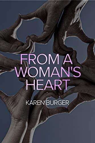 From a Woman's Heart                                                 by Karen Burger