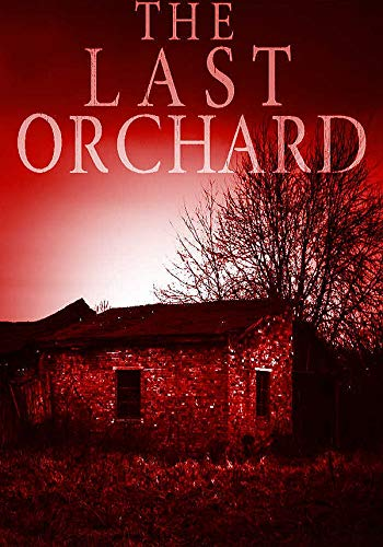 The Last Orchard (EMP Survival in a Powerless World- Series Book 8)                                                 by James Hunt