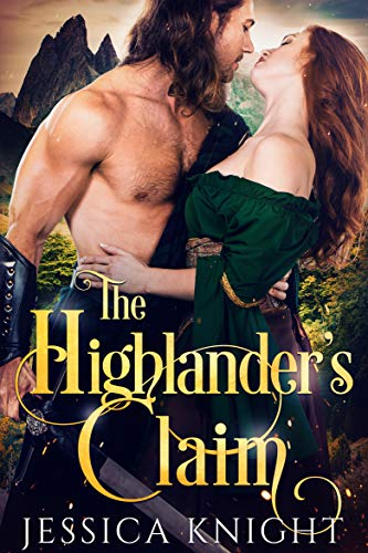 The Highlander's Claim                                                 by Jessica Knight