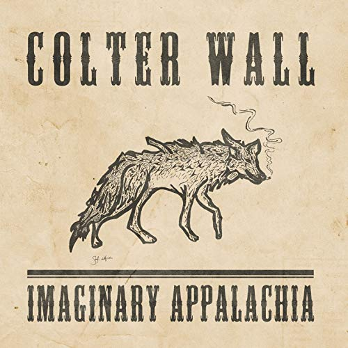 Imaginary Appalachia by Colter Wall