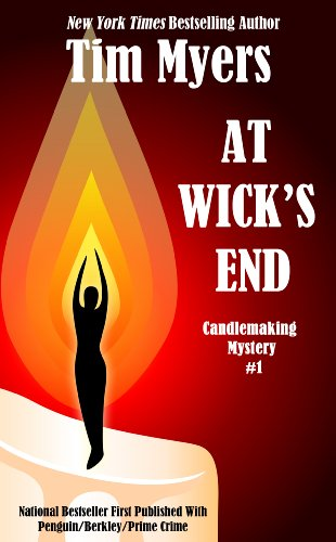 At Wick's End (The Candlemaking Mysteries Book 1)             by Tim Myers