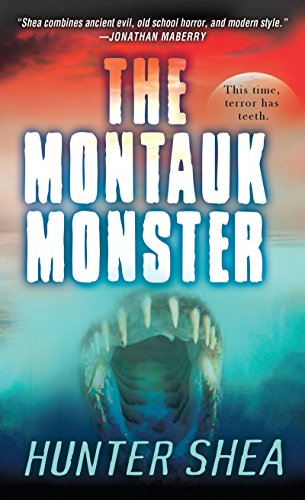 The Montauk Monster                                                 by Hunter Shea