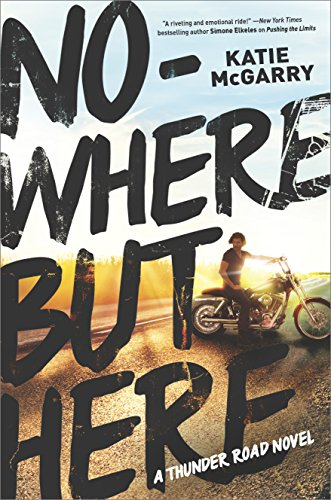Nowhere but Here (Thunder Road Book 1)             by Katie McGarry