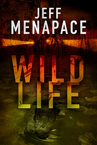 Wildlife - A Dark Thriller by Jeff Menapace