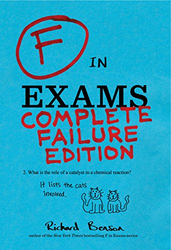 F in Exams: Complete Failure Edition by Richard Benson