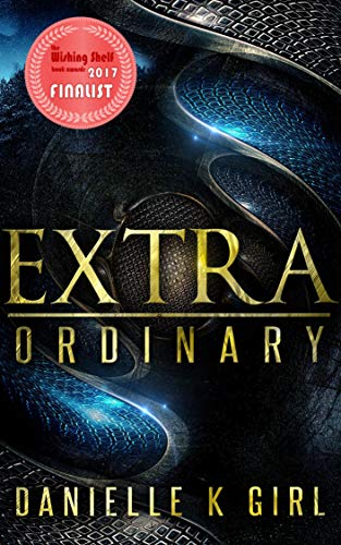 ExtraOrdinary: (Extra Series Book 1)             by Danielle K Girl