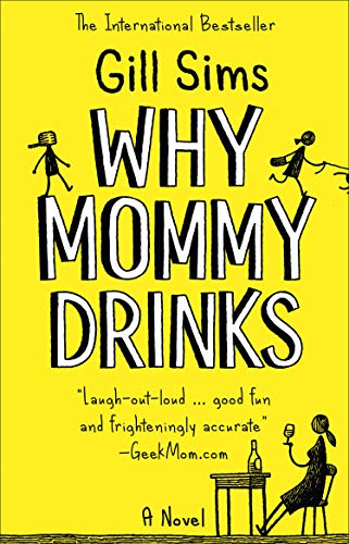 Why Mommy Drinks                                                 by Gill Sims