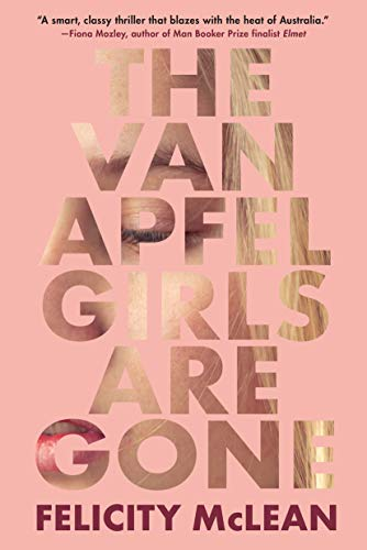 The Van Apfel Girls Are Gone by Felicity McLean